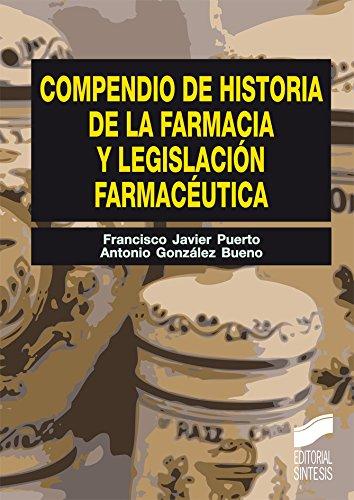 Compendio de Historia de la Farmacia y Legislación farmacéutica (Síntesis farmacia) por Francisco Javier/González Bueno, Antonio Puerto