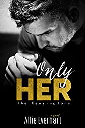 Only Her (The Kensingtons Book 4)