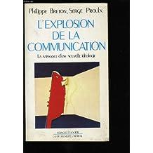L'explosion de la communication : la naissance d'une nouvelle idéologie