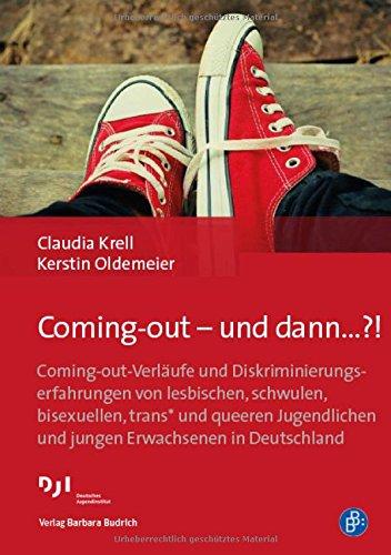 Coming-out - und dann...?!: Coming-out-Verläufe und Diskriminierungserfahrungen von lesbischen, schwulen, bisexuellen, trans* und queeren Jugendlichen und jungen Erwachsenen in Deutschland