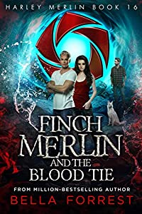 Harley Merlin 16: Finch Merlin and the Blood Tie (English Edition)