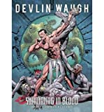 [(Devlin Waugh: Swimming in Blood)] [ By (author) John Smith, Illustrated by Sean Philips, Illustrated by Steve Yeowell ] [April, 2014]