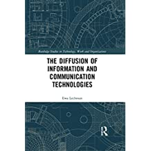 The Diffusion of Information and Communication Technologies (Routledge Studies in Technology, Work and Organizations)