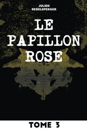 Le Papillon Rose - Tome 3: Volume 3 par Julien Redelsperger