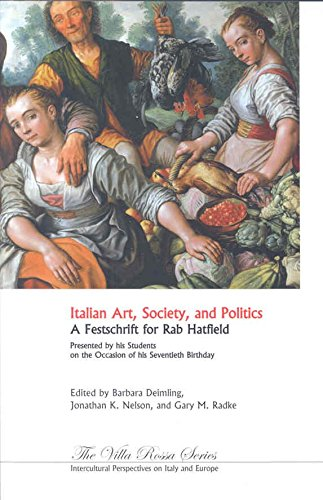 [(Italian Art, Society, and Politics : A Festschrift for Rab Hatfield)] [Edited by Barbara Deimling ] published on (August, 2008)