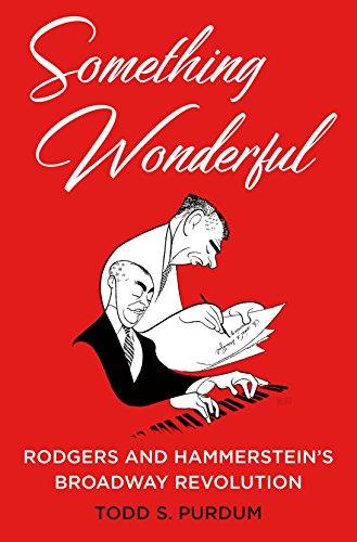 Something Wonderful: Rodgers and Hammerstein's Broadway Revolution por Todd S. Purdum