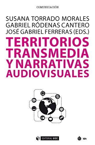 Territorios transmedia y narrativas audiovisuales (Manuales)