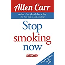 Stop Smoking Now (Allen Carr's Easyway Book 21) (English Edition)