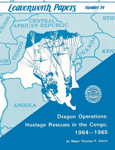 Dragon Operations: Hostage Rescues in the Congo, 1964-1965