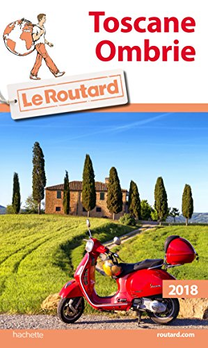 Guide du Routard Toscane, Ombrie 2018 par Collectif