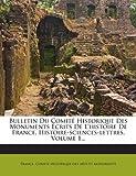 bulletin du comite historique des monuments ecrits de l histoire de france histoire sciences lettres volume 1