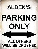 SIGNS 2 ALL 4798–Alden 's Parking Only alle anderen werden Crushed Metall Schild–Größe ca 400mm x 300mm