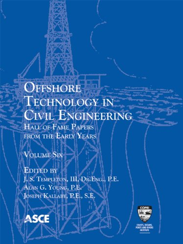 Offshore Technology in Civil Engineering, Volume 6: Hall of Fame Papers from the Early Years
