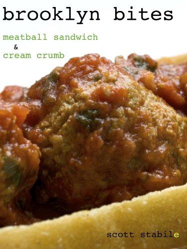 Brooklyn Bites: Meatball Sandwich & Cream Crumb (English Edition)