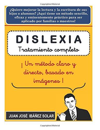 Dislexia: Tratamiento completo basado en imágenes por Juan Jose Ibañez