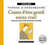 Telecharger Livres Cessez d Etre Gentil Soyez Vrai (PDF,EPUB,MOBI) gratuits en Francaise