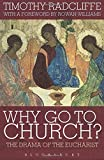Why Go to Church?: The Drama of the Eucharist: The Archbishop of Canterbury's Lent Book