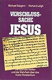 Verschlußsache Jesus . Die Qumranrollen und die Wahrheit über das frühe Christentum  - Michael; Leigh, Richard Autor / Titel: Baigent