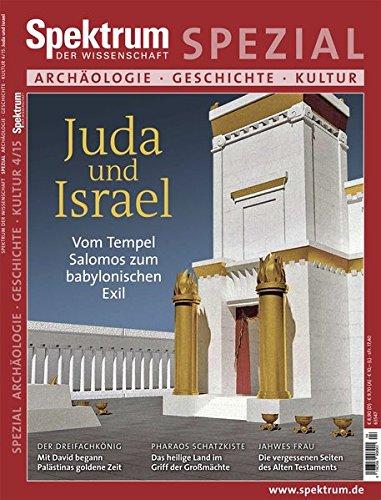 Israel und Juda: Vom Tempel Salomos zum babylonischen Exil (Spektrum Spezial - Archäologie, Geschichte, Kultur)