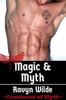 Magic & Myth (Creatures of Myth Book 3) by [Wilde, Ravyn]