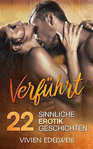 Verführt - 22 sinnliche Erotik Geschichten