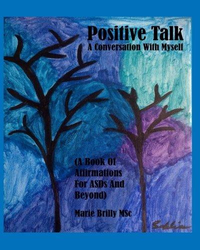 positive-talk-a-conversation-with-myself-a-book-of-affirmations-for-asds-and-beyond