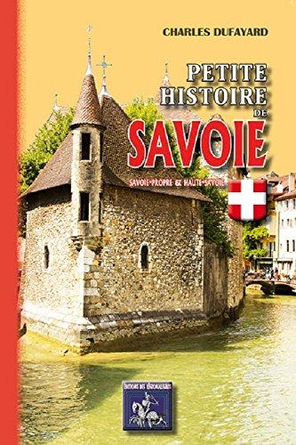 Petite histoire de Savoie (Savoie-Propre & Haute-Savoie) par Charles Dufayard