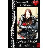 Fetischmodel MissMary Vol. 3 - Samantha Love Erotik & BDSM-Collection (MissMary: Mein Leben als Fetischmodel)