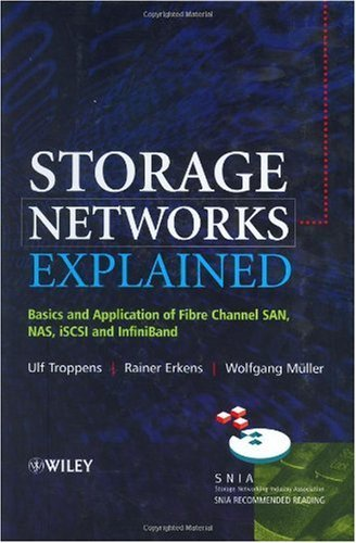 Storage Networks Explained: Basics and Application of Fibre Channel SAN, NAS iSCSI and InfiniBand (English Edition)