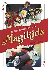 Magikids, tome 1 par Neil Patrick Harris