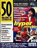 50 MILLIONS DE CONSOMMATEURS N? 268 du 01-01-1994 HYPER MARCHES - LES MEILLEURS FOIES GRAS - SAUMONS FUMES - CHAMPAGNES ASSURANCES AUTO - HABITATION - BANQUE - CREDITS TEST CD VIDE