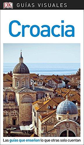 Guía Visual Croacia: Las guías que enseñan lo que otras solo cuentan (GUIAS VISUALES)