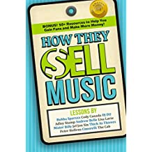 How They Sell Music: Lessons from Celebrities On Creating Your Own Success (English Edition)
