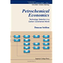 Petrochemical Economics: Technology Selection In A Carbon Constrained World (Catalytic Science Series) by Seddon Duncan (2010-07-06)