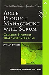 Agile Product Management with Scrum: Creating Products That Customers Love (Addison-Wesley Signature) by Roman Pichler (31-Mar-2010) Paperback