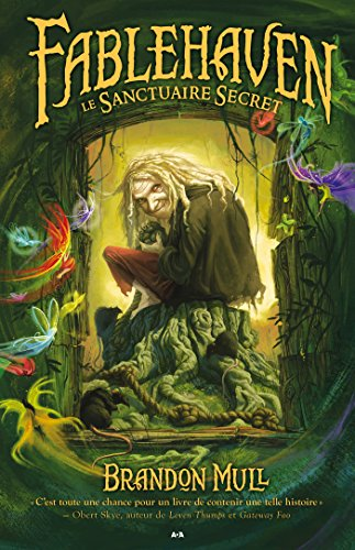Fablehaven: Le Sanctuaire Secret par Brandon Mull