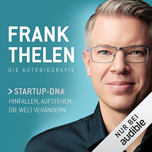 Frank Thelen - Die Autobiografie: Startup-DNA....