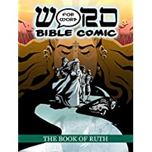 The Book of Ruth: Word for Word Bible Comic: World English Bible Translation (The Word for Word Bible Comic)