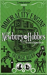 The Immorality Engine: A Newbury & Hobbes Investigation by George Mann (2016-03-11)
