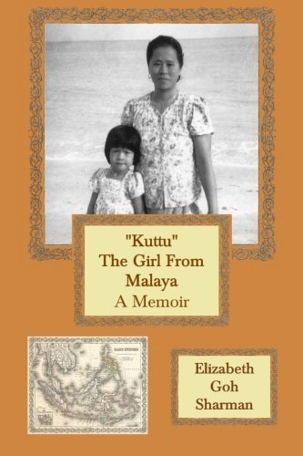 Kuttu The Girl From Malaya: A Memoir by Elizabeth Goh Sharman (2013-12-09)