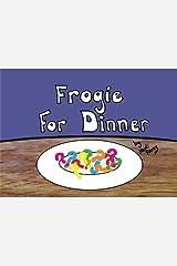 Frogie For Dinner Paperback