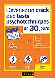 Devenez un crack des tests psychotechniques en 30 jours: Pour vos concours, examens, tests de recrutement...