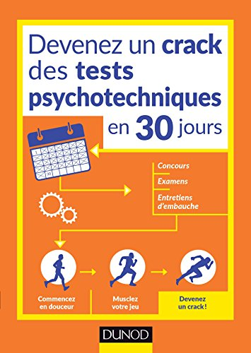 Devenez un crack des tests psychotechniques en 30 jours: Pour vos concours, examens, tests de recrutement par Christelle Boisse