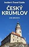 Insider's Travel Guide Cesky Krumlov (Czech Republic Travel Guides Book 1) (English Edition)