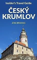 Insider's Travel Guide Cesky Krumlov (Czech Republic Travel Guides Book 1)