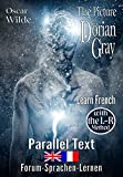 The Picture of Dorian Gray - Learn French with the L-R Method: Parallel Text (French Edition)