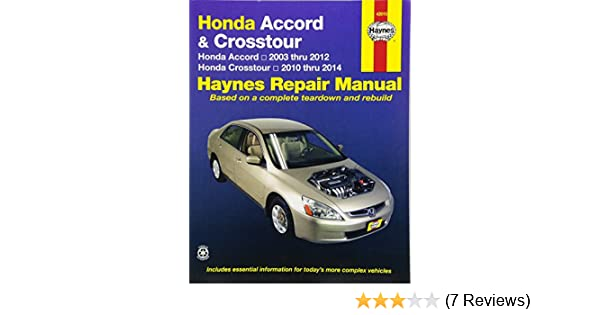 Haynes Honda Accord 2003 Thru 2007 (Haynes Repair Manual): Amazon.co.uk:  Robert Maddox: 9781563927409: Books