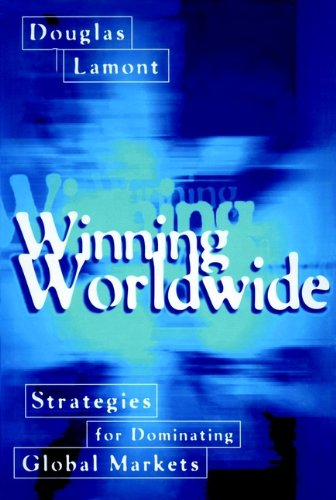 Winning Worldwide: Strategies for Dominating Global Markets (English Edition)