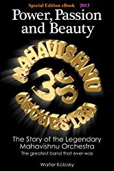 Special Edition eBook 2013: Power, Passion and Beauty - The Story of the Legendary Mahavishnu Orchestra (English Edition)