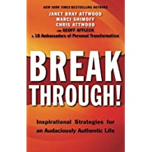 Breakthrough!: Inspirational Strategies for an Audaciously Authentic Life by Janet Bray Attwood (2013-09-12)